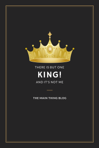 There is but one King!